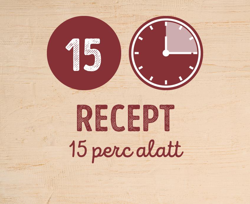 15 recept 15 perc alatt