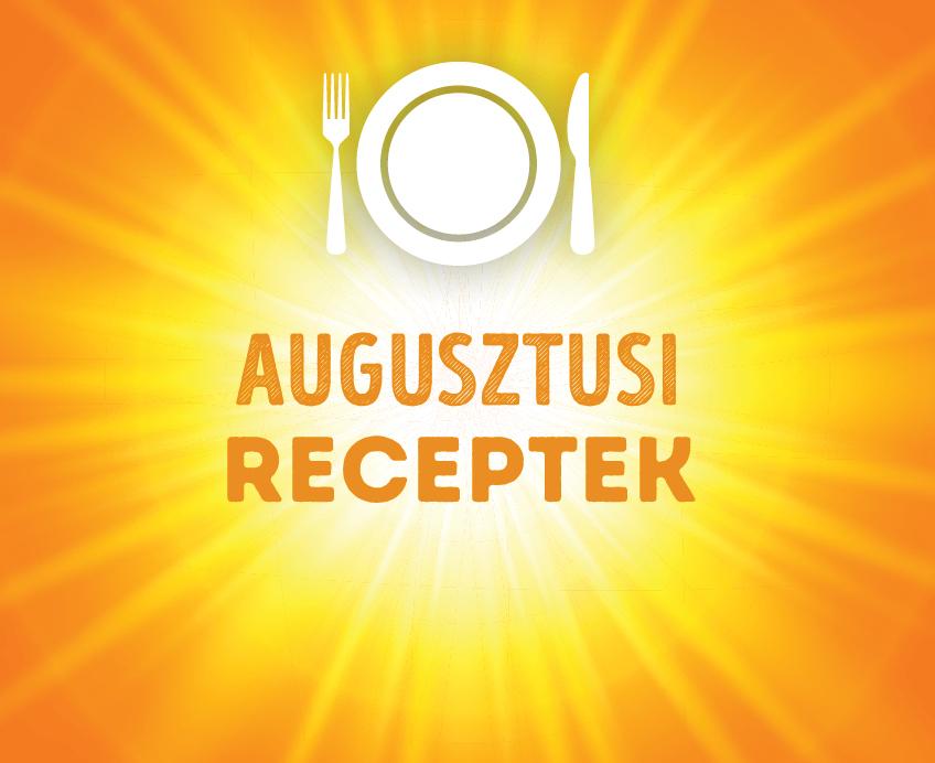 12 recept augusztusra