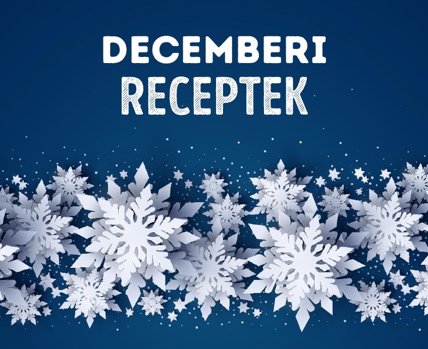 12 szezonális recept decemberre