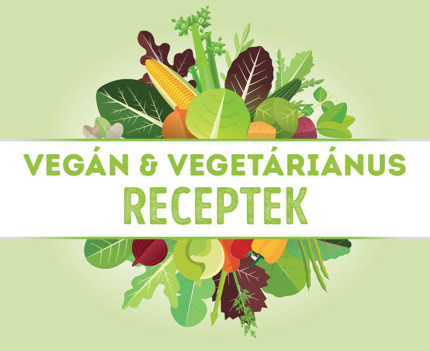 Vegán és vegetáriánus receptek